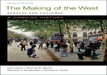 Making of the West: A Concise History, Combined Volume: Peoples and Cultures