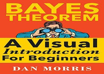 Bayes  Theorem: A Visual Introduction For Beginners with Examples