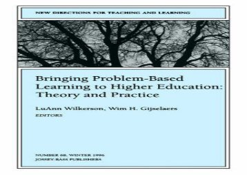 Bringing Problem-Based Learning to Higher Education: Theory and Practice: New Directions for Teaching and Learning (J-B TL Single Issue Teaching and Learning)