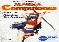 How To Draw Manga Computones Volume 5: Aiming For Action: Aiming for Action v. 5 (How to Draw Manga (Graphic-Sha Numbered))