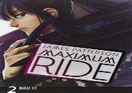 MAXIMUM RIDE: THE MANGA, VOL. 2 (Maximum Ride (Yen Press))
