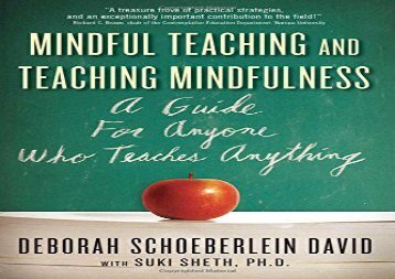 Mindful Teaching and Teaching Mindfulness: A Guide for Anyone Who Teaches Anything K-12