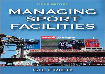 Managing Sport Facilities, 3rd Edition