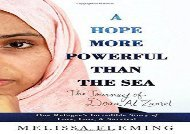 A Hope More Powerful Than the Sea: The Journey of Doaa Al Zamel: One Refugee s Incredible Story of Love, Loss, and Survival