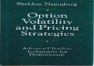Option Volatility and Pricing Strategies: Advanced Trading Techniques for Professionals