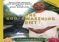 The God-Awakening Diet: Reversing disease and saving the planet with a plant based diet