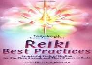 Reiki Best Practices: Wonderful Tools for Healing for the First, Second and Third Degree of Reiki (Shangri-La)