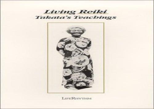 Living Reiki: Takata s Teachings