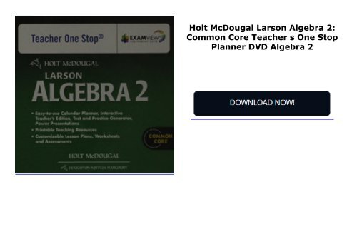 Holt McDougal Larson Algebra 2: Common Core Teacher s One Stop Planner DVD Algebra 2