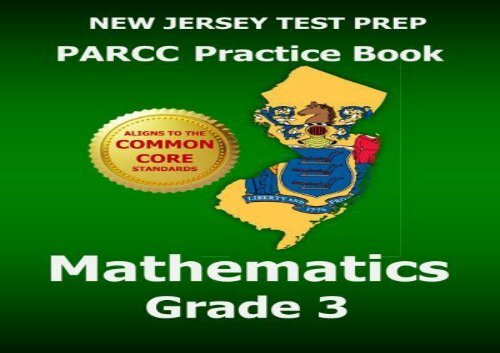 NEW JERSEY TEST PREP PARCC Practice Book Mathematics Grade 3: Covers the Performance-Based Assessment (PBA) and the End-of-Year Assessment (EOY)