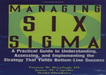 Managing Six Sigma: A Practical Guide to Understanding, Assessing and Implementing the Strategy That Yields Bottom-line Success (A Wiley-Interscience publication)
