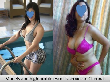 Models and high profile escorts service in Chennai