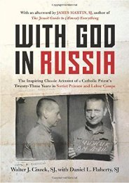 With God in Russia: The Inspiring Classic Account of a Catholic Priest s Twenty-three Years in Soviet Prisons and Labor Camps (Walter J. Ciszek)