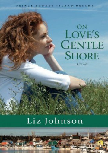On Love s Gentle Shore: A Novel (Prince Edward Island Dreams) (Liz Johnson)