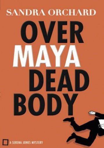 Over Maya Dead Body (Serena Jones Mysteries) (Sandra Orchard)