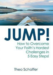 JUMP!: How to Overcome your Faith s Hardest Challenges in Five Easy Steps! (Theo Schaffer III)