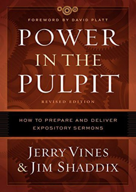Power in the Pulpit: How to Prepare and Deliver Expository Sermons (Jerry Vines)