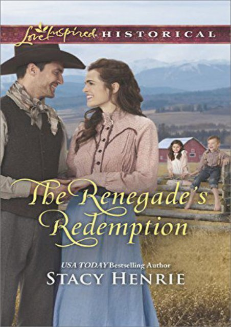The Renegade s Redemption (Love Inspired Historical) (Stacy Henrie)
