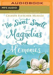 The Sweet Smell of Magnolias and Memories (Celeste Fletcher McHale)