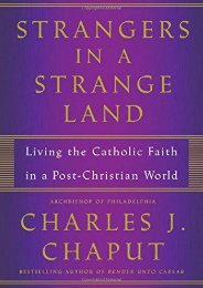Strangers in a Strange Land: Living the Catholic Faith in a Post-Christian World (Charles J. Chaput)