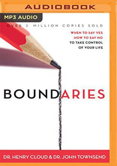 Boundaries: When to Say Yes, How to Say No, to Take Control of Your Life (Dr. Henry Cloud)