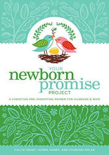 Your Newborn Promise Project: A Christian Pre-Parenting Primer for Husband   Wife (Callie Grant)