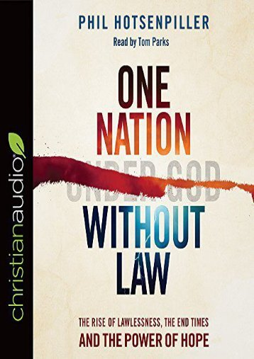 One Nation without Law: The Rise of Lawlessness, the End Times and the Power of Hope (Phil Hotsenpiller)