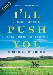 I ll Push You: A Journey of 500 Miles, Two Best Friends, and One Wheelchair (Patrick Gray)