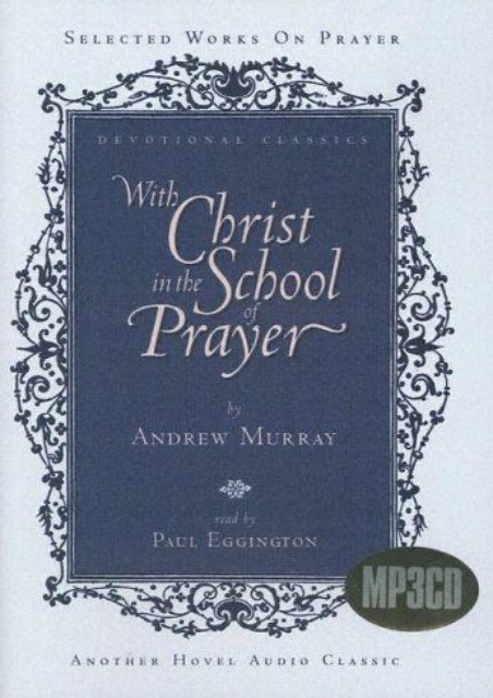 With Christ in the School of Prayer (Devotional Classics) (Andrew Murray)