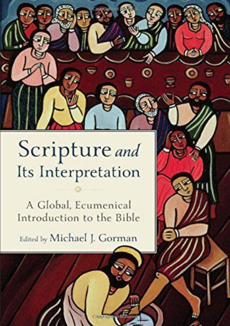 Scripture and Its Interpretation: A Global, Ecumenical Introduction to the Bible ()