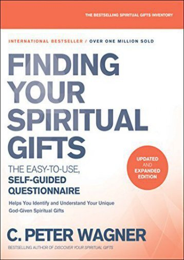 Finding Your Spiritual Gifts Questionnaire: The Easy-to-Use, Self-Guided Questionnaire (C. Peter Wagner)