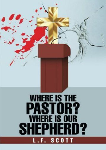 Where Is the Pastor? Where Is Our Shepherd? (L.F. Scott)
