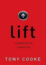 Lift: Experiencing the Elevated Life (Tony Cooke)