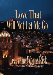 Love that will not let me go (Mrs. Lee Anne Worre Risk)