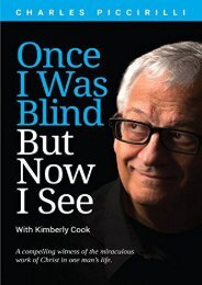 Once I Was Blind But Now I See: A compelling witness of the miraculous work of Christ in one man s life (Charles Piccirilli)