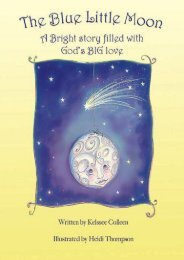 The Blue Little Moon: A Bright Story Filled with God s BIG Love (Kelssee Colleen)