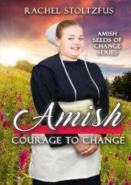 Amish Courage to Change (Amish Seeds of Change) (Volume 2) (Rachel Stoltzfus)