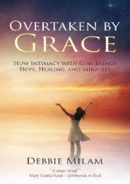 Overtaken by Grace: How Intimacy with God Brings Hope, Healing, and Miracles (Debbie Milam)