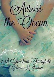 Across the Ocean (A Christian Fairytale) (Celena Marie Janton)