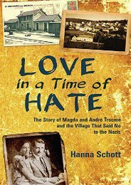 Love in a Time of Hate: The Story of Magda and Andre Trocme and the Village That Said No to the Nazis (Hanna Schott)