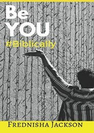 Be You #Biblically: THE Handbook To Discovering Who God Made You To Be (Frednisha Jackson)