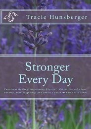 Stronger Everyday: Hard-won truths of a life lived by an author unafraid to face the battle with God at her side (Tracie Lynn Hunsberger)