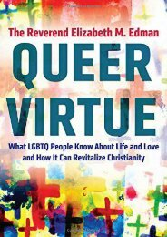 Queer Virtue: What LGBTQ People Know About Life and Love and How It Can Revitalize Christianity (Queer Action/Queer Ideas) (Rev Elizabeth M. Edman)