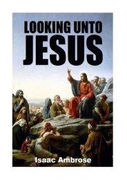 Looking Unto Jesus (Isaac Ambrose)