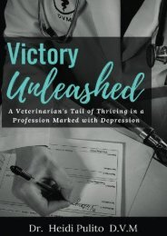 Victory Unleashed: A Veterinarian s Tale of Thriving in a Profession Marked with Depression (Dr. Heidi Pulito DVM)