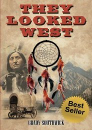 They Looked West: A Western Action Adventure Novel (Grady Southwick)