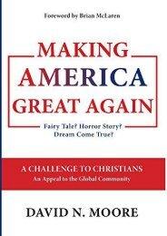 Making America Great Again: Fairy Tale? Horror Story? Dream Come True? (David N Moore)