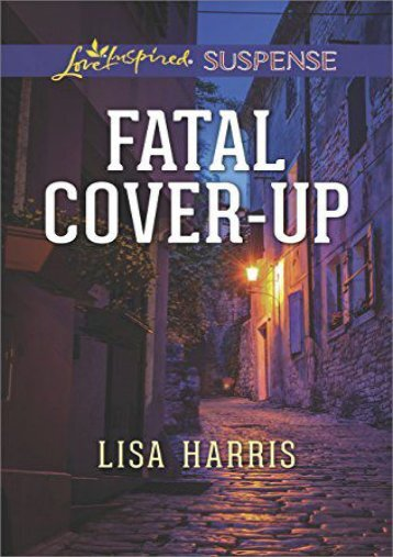 Fatal Cover-Up (Love Inspired Suspense) (Lisa Harris)