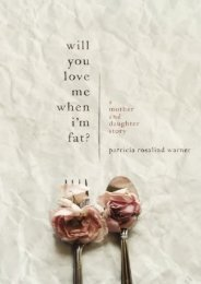Will You Love Me When I m Fat?: A Mother and Daughter Story (Patricia Rosalind Warner)