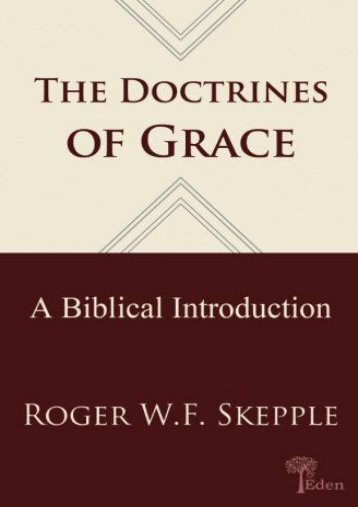 Doctrines of Grace: A Biblical Introduction (Roger W Skepple)
